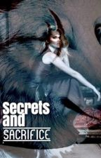 Secrets and Sacrifice by the_pink_lady_101