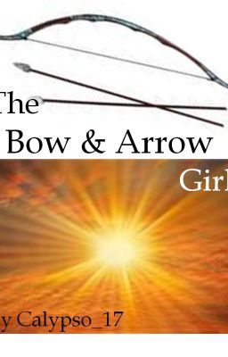 The Bow & Arrow Girl ~Completed~