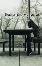 Stuck On My Mind - One Direction by xRandomCrazyFunkyMe