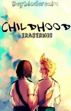 Childhood · ERASERMIC· by beybladerealm