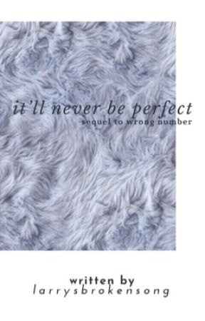 It'll Never Be Perfect by larrysbrokensong