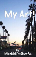 MY ART! Aka Junk! by MidnightTheShowFox