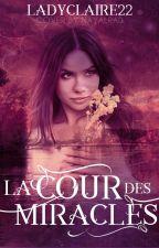 La Cour des Miracles by Claire_Quilien