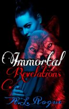 Immortal Revelations by XXrogueXlucyXX