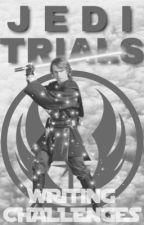 Jedi Trials || Writing Challenges by -jediorder