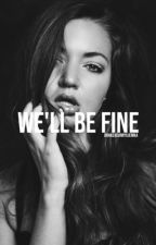 we'll be fine by drakexcurryxjerika