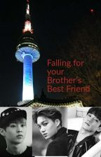 Falling for Your Brother's Best Friend by JonginOhSehun