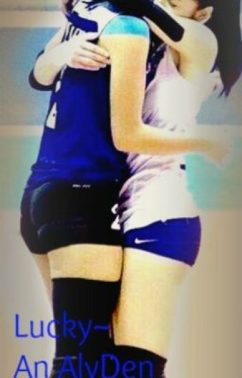 Lucky~ (AlyDen Fan Fic)