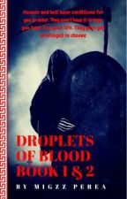 Droplets Of Blood #Wattys2019 by MigiAOI