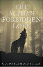 The Alpha's Forbidden Love by CO_OKI_EMO_NST_AR