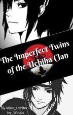 The Imperfect Twins of the Uchiha Clan by Miwa_Uchiha
