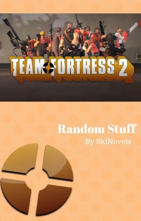 Team Fortress 2 Stuff by SkiNovels