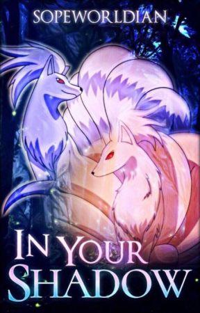In Your Shadow || Pokémon Short Story by UnisonRaider