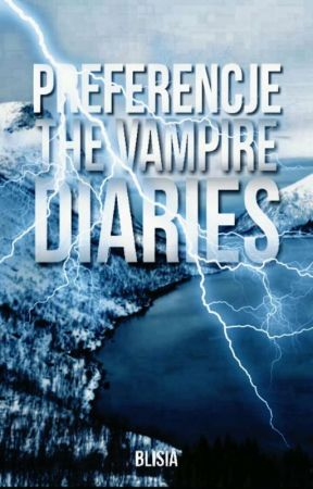 preferencje the vampire diaries (w trakcie) by Blisia