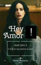 Hey Amor! 2 (Romance lésbico)  by CarolManzini