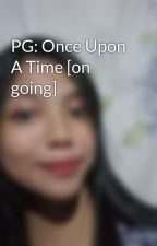 PG: Once Upon A Time [on going] by persephonegrimaldi