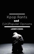 Kpop Rants And (Un)Popular Opinions by chocobangtan-