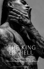 The King Of Hell: A Mafia Story by TheSweetKarma