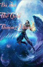 Bá chủ thế giới Thương Khung by linhlinh-992001