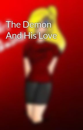 The Demon And His Love by Kina_Leagea