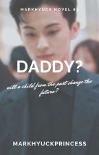 Daddy? | Markhyuck by markhyuckprincess
