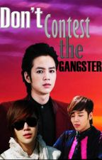 Don't Contest the Gangster by ng24_lover