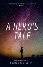 A Hero's Tale by DamienRemington