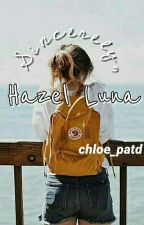 Sincerely, Hazel Luna by chloe_patd