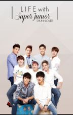 Life with Super Junior (A Kpop Fanfiction) by ShunnLover