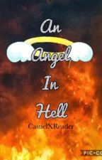 An Angel in Hell (CastielxReader) (fatherCrowley x daughter reader)  by cj_is_trash