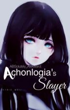 Achnologia's slayer by ABSolutely_Awkward