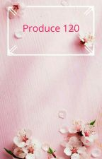 Produce 120 「Close」 by NymisicAir