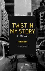 Twist in my Story // Ziam AU by eternal-ziam