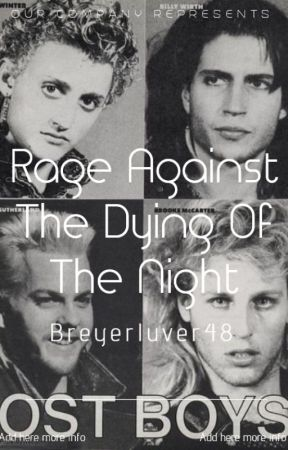 Rage Against The Dying Of The Night (The Lost Boys) by breyerluver48