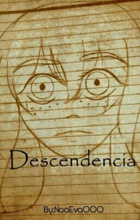 DESCENDENCIA by NoaEva000