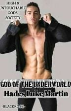 High & Untouchable Gods Society -HADES LUKE MARTIN (GOD OF THE UNDERWORLD) by JOYBLACKROSE
