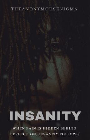Insanity by TheAnonymousEnigma