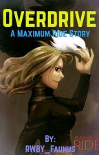 Overdrive: a Maximum Ride story  by RWBY_Faunus
