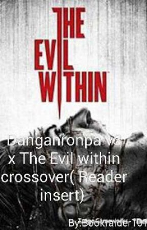 Danganronpa v3 x The Evil within( Male Reader insert)  by SkeleBroX