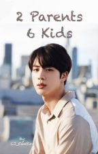 2 Parents 6 Kids { Completed } (Editing!) by CJ_Fanfics