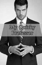 My Quirky Professor by honeybitter88