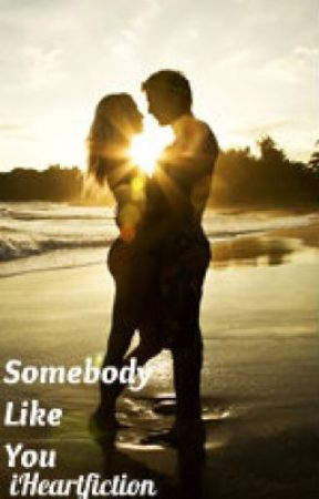 Somebody Like You by iHeartfiction