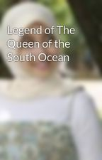 Legend of The Queen of the South Ocean by kejora99