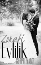 Zoraki Evlilik by SurprizYazar