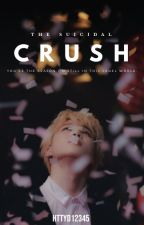 CRUSH: The Suicidal || P.JM by httyd12345