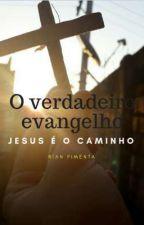 O Verdadeiro Evangelho by RianPimenta6