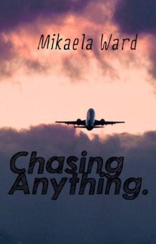 Chasing Anything by Mikaelaw_21