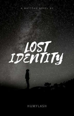 LOST IDENTITY by Humylash