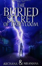 The Buried Secret of Fairyloom  by Niranju98