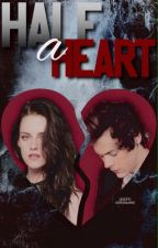 Half a heart ||H.S.|| by bevsidelouis